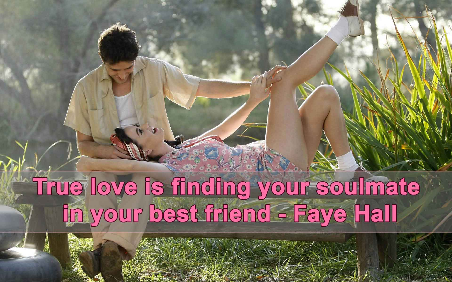 True love is finding your soulmate in your best friend