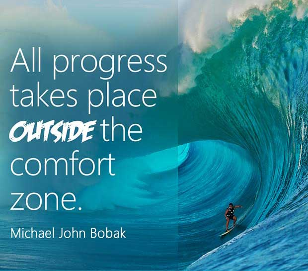 Progress begins at the end of your comfort zone